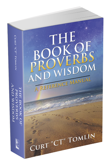 """The Book of Proverbs and Wisdom by Curt """"CT"""" Tomlin"""